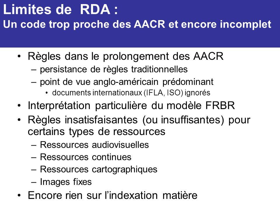 Limites de RDA : Un code trop proche des AACR et encore incomplet