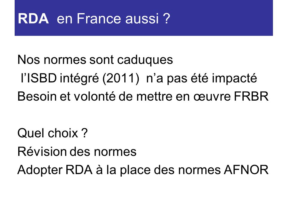 RDA en France aussi Nos normes sont caduques