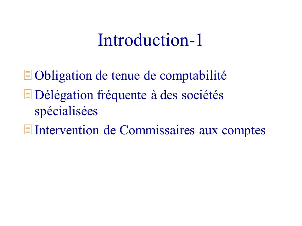 Introduction-1 Obligation de tenue de comptabilité