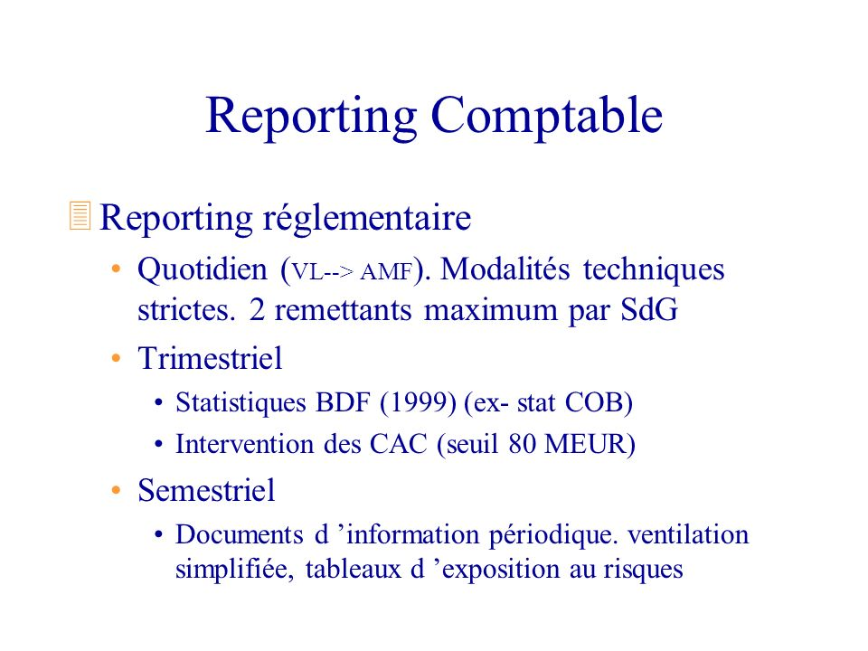 Reporting Comptable Reporting réglementaire