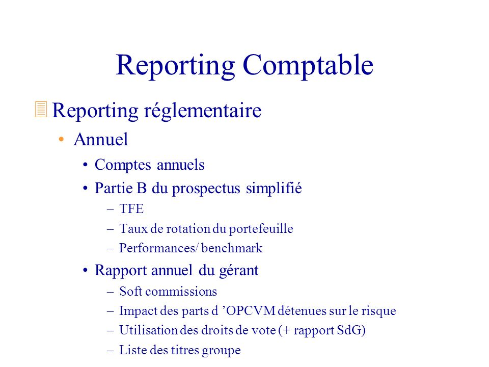 Reporting Comptable Reporting réglementaire Annuel Comptes annuels