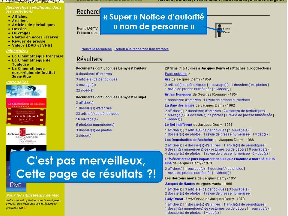 « Super » Notice d autorité Cette page de résultats !