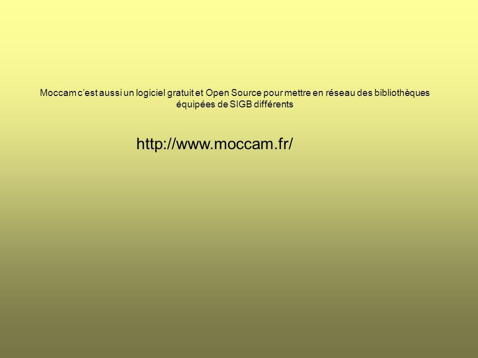 Moccam c'est aussi un logiciel gratuit et Open Source pour mettre en réseau des bibliothèques équipées de SIGB différents
