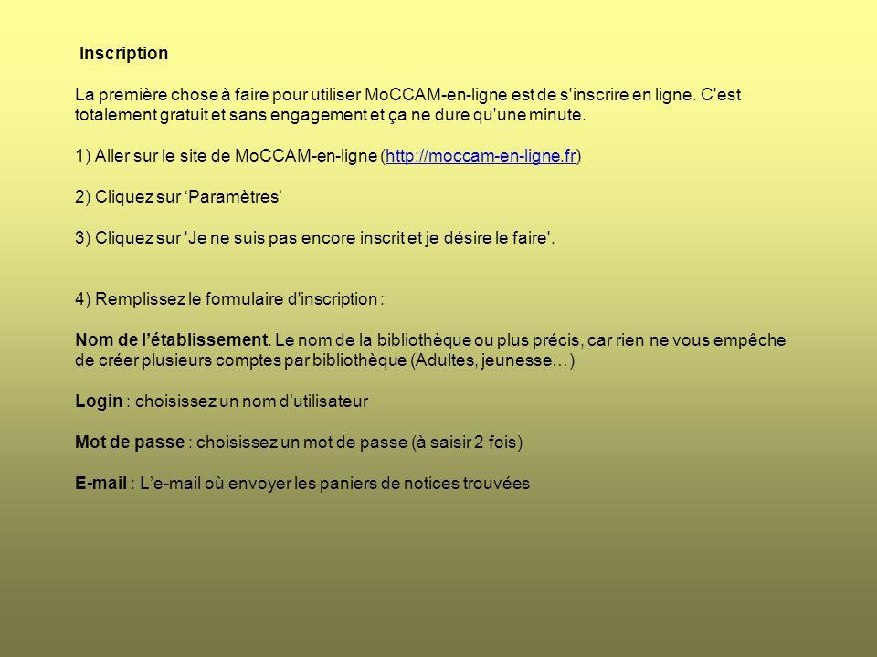 Inscription La première chose à faire pour utiliser MoCCAM-en-ligne est de s inscrire en ligne.