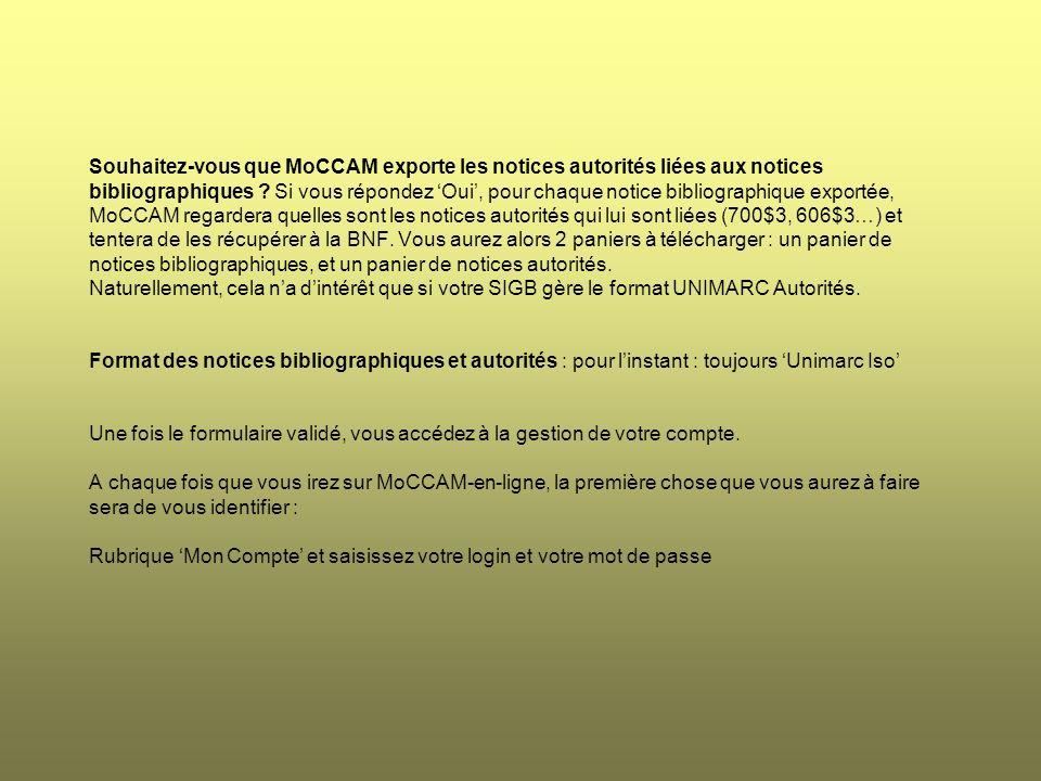 Souhaitez-vous que MoCCAM exporte les notices autorités liées aux notices bibliographiques .