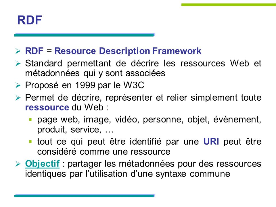 RDF RDF = Resource Description Framework