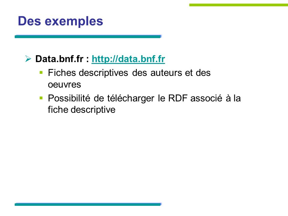 Des exemples Data.bnf.fr : http://data.bnf.fr