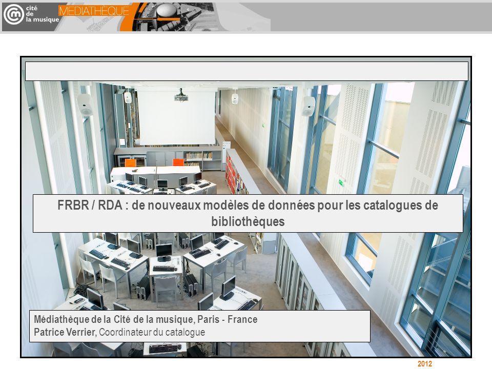 FRBR / RDA : de nouveaux modèles de données pour les catalogues de bibliothèques