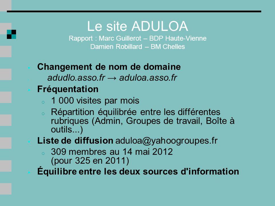 Le site ADULOA Rapport : Marc Guillerot – BDP Haute-Vienne Damien Robillard – BM Chelles