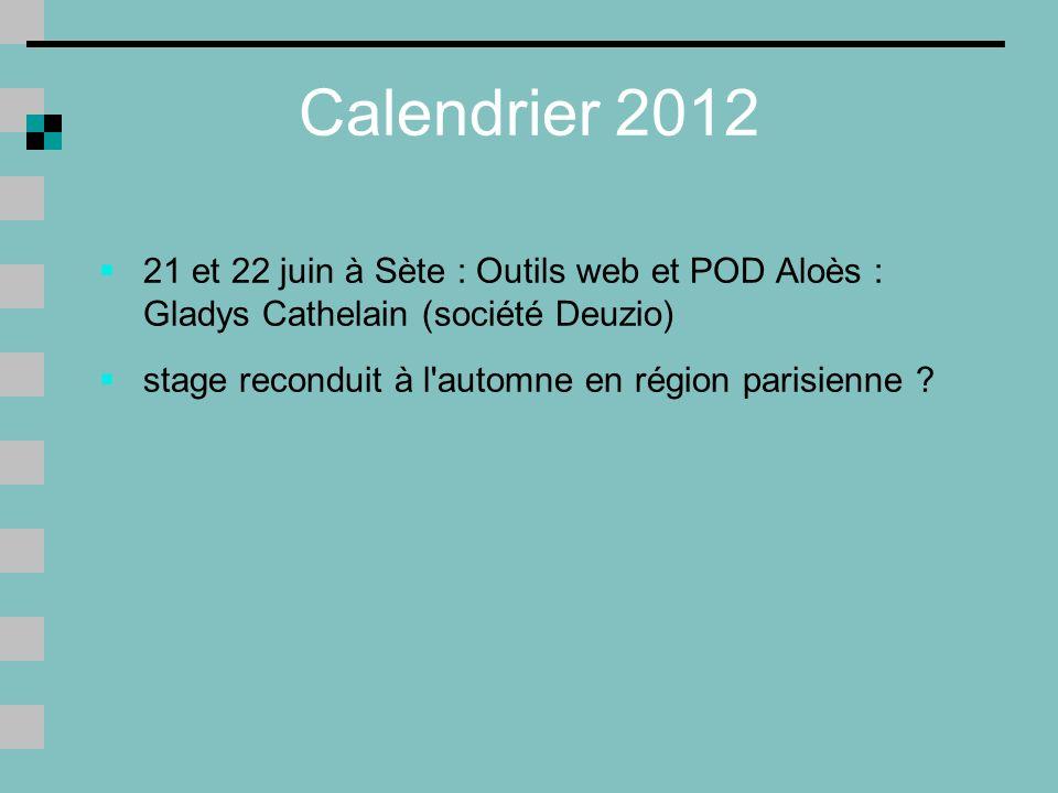 Calendrier 2012 21 et 22 juin à Sète : Outils web et POD Aloès : Gladys Cathelain (société Deuzio)