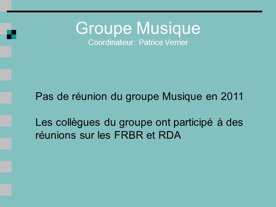 Groupe Musique Coordinateur : Patrice Verrier