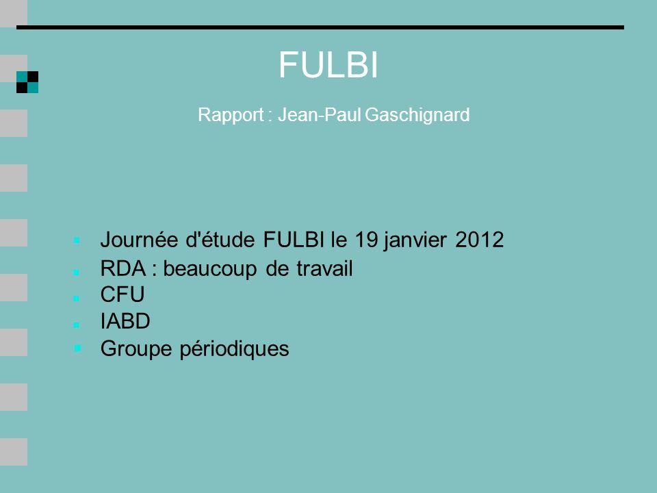 FULBI Rapport : Jean-Paul Gaschignard