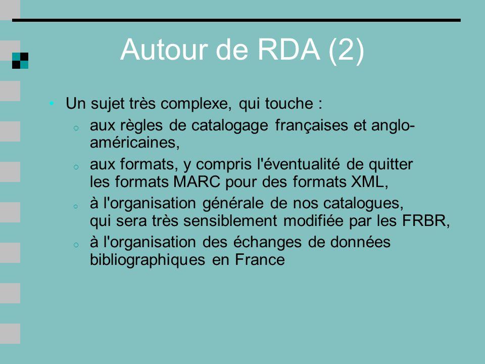 Autour de RDA (2) Un sujet très complexe, qui touche :