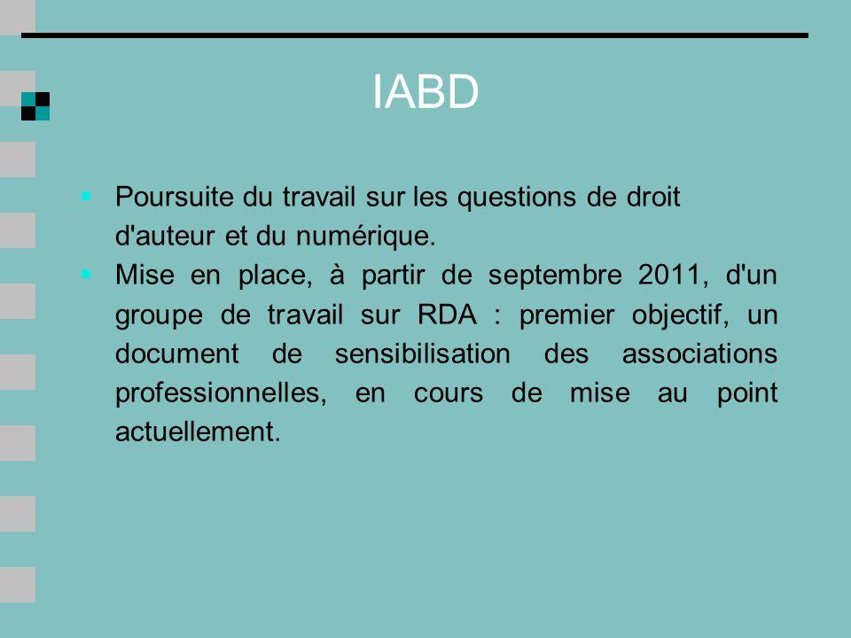 IABD Poursuite du travail sur les questions de droit d auteur et du numérique.