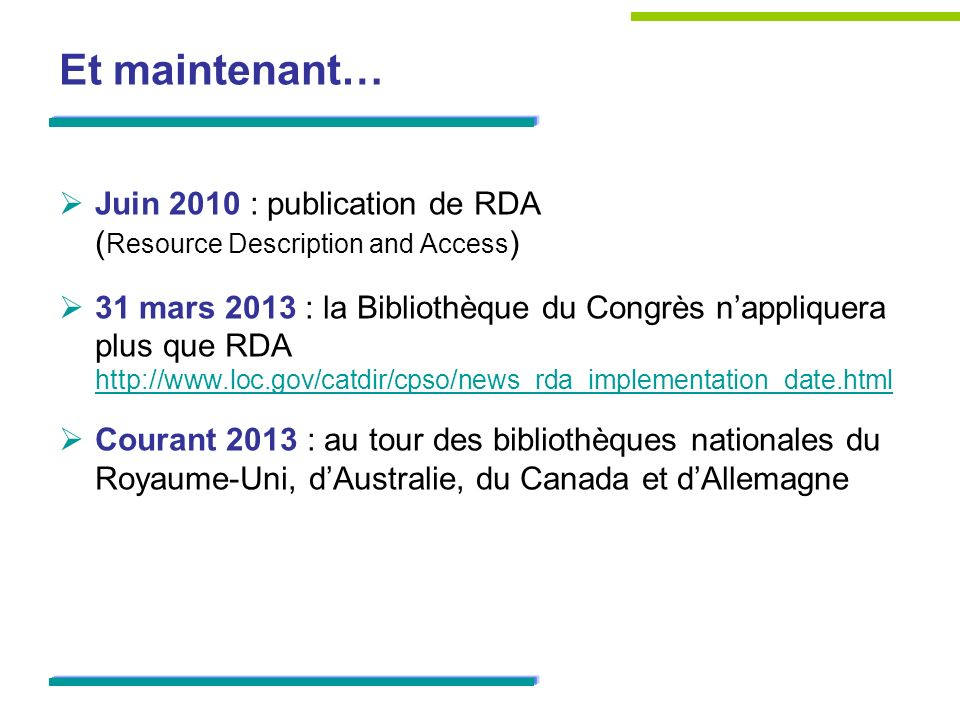 Et maintenant… Juin 2010 : publication de RDA (Resource Description and Access)