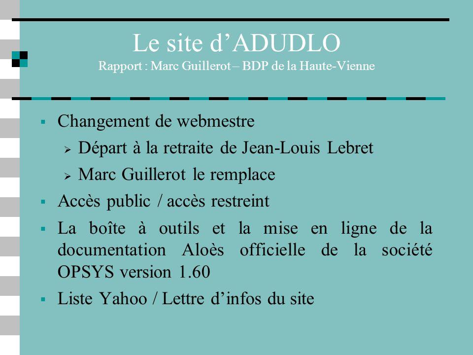 Le site d'ADUDLO Rapport : Marc Guillerot – BDP de la Haute-Vienne