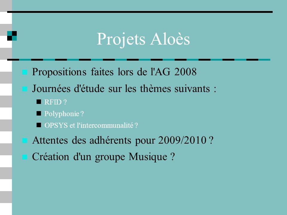 Projets Aloès Propositions faites lors de l AG 2008