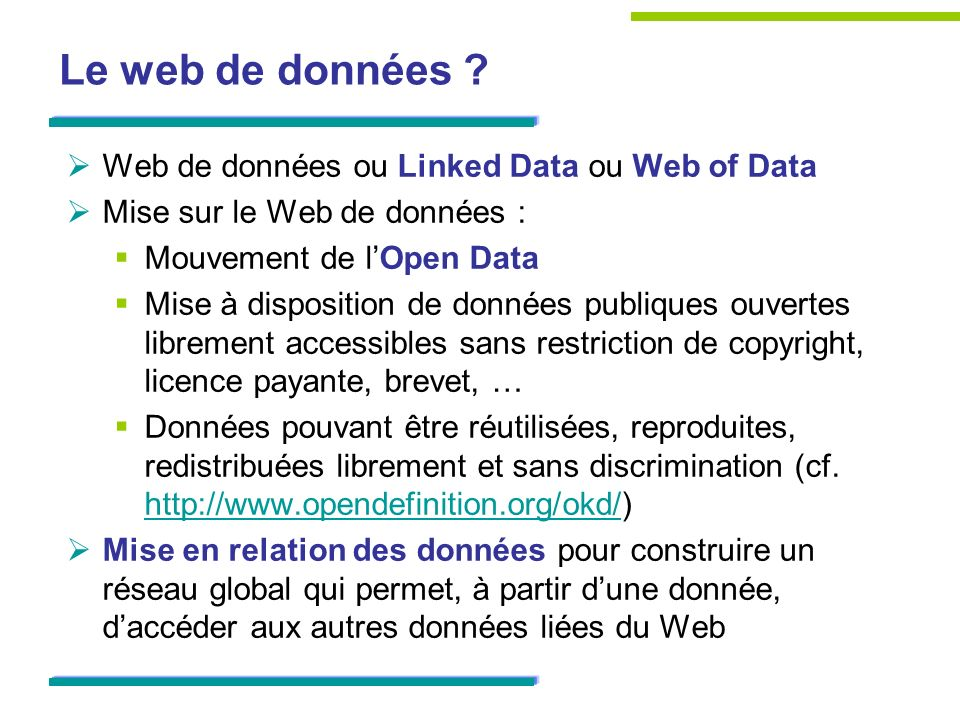 Le web de données Web de données ou Linked Data ou Web of Data