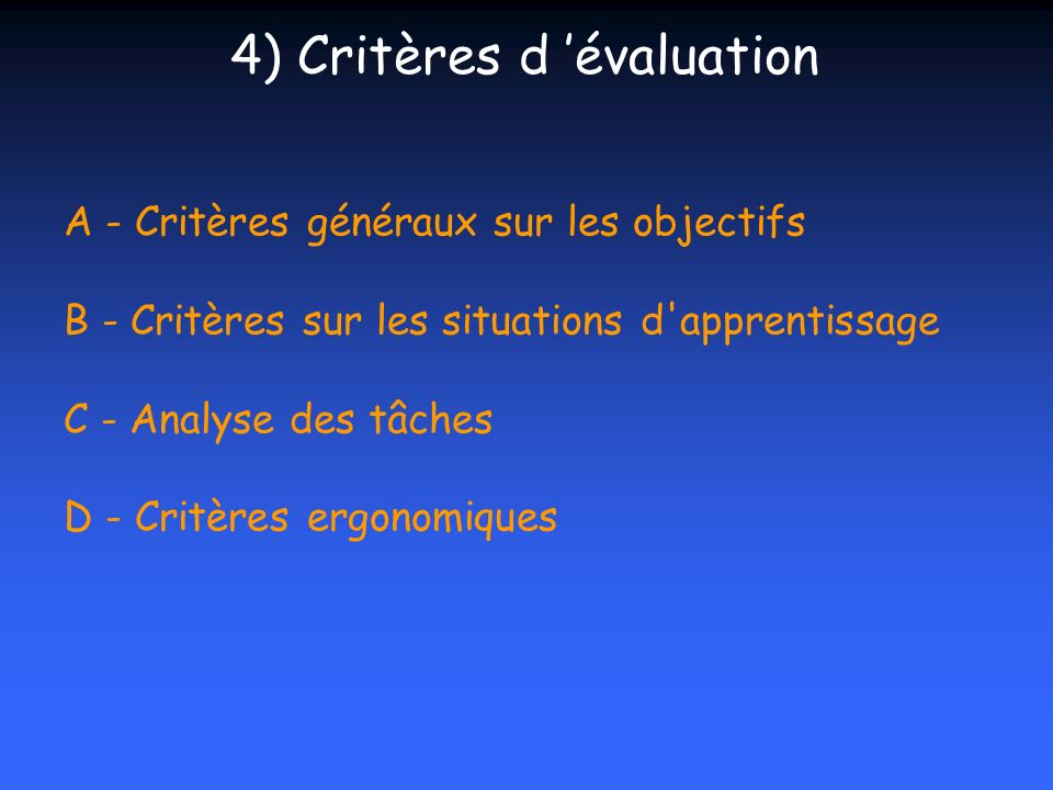 4) Critères d 'évaluation