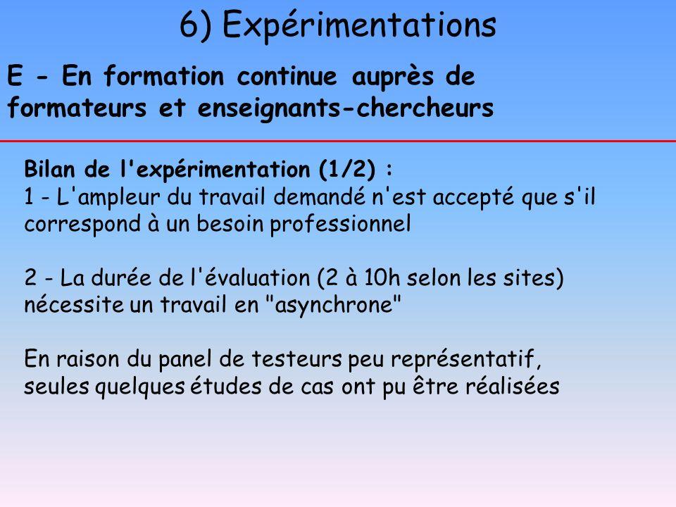 6) Expérimentations E - En formation continue auprès de formateurs et enseignants-chercheurs. Bilan de l expérimentation (1/2) :