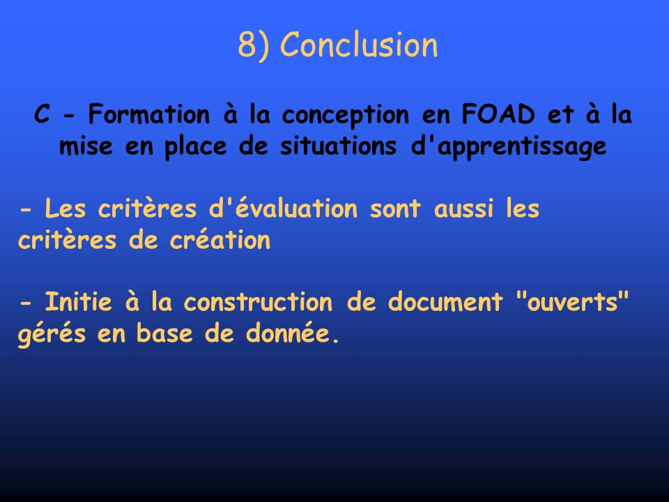 8) Conclusion C - Formation à la conception en FOAD et à la mise en place de situations d apprentissage.