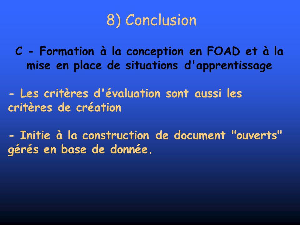 8) Conclusion C - Formation à la conception en FOAD et à la mise en place de situations d apprentissage.