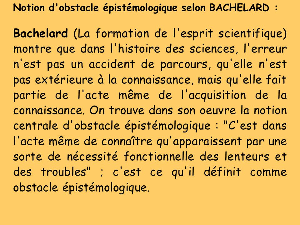 Notion d obstacle épistémologique selon BACHELARD :
