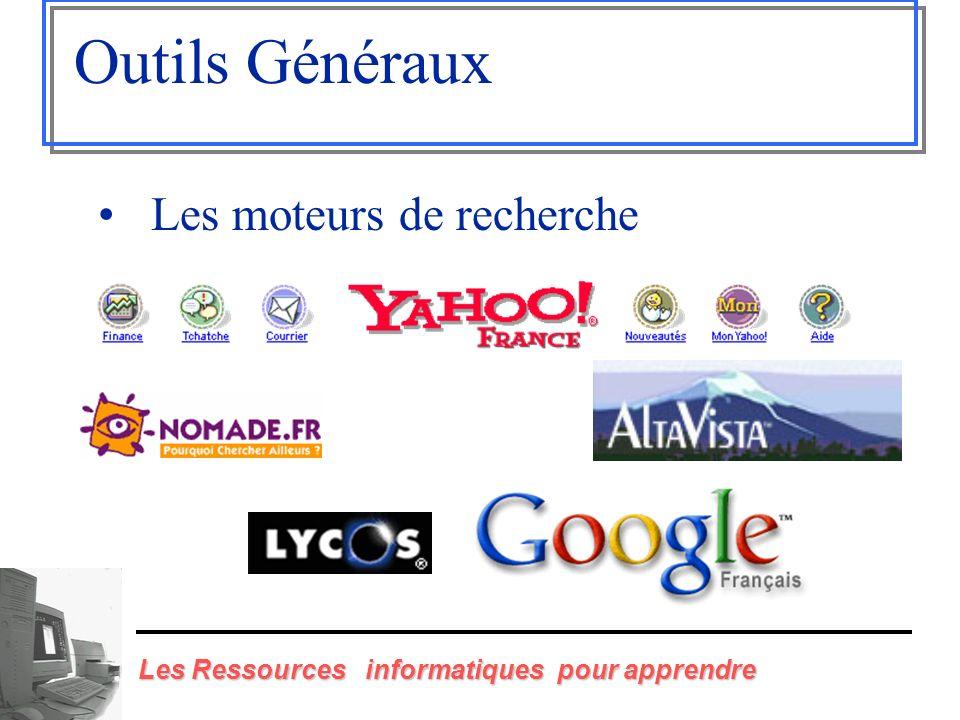 Outils Généraux Les moteurs de recherche