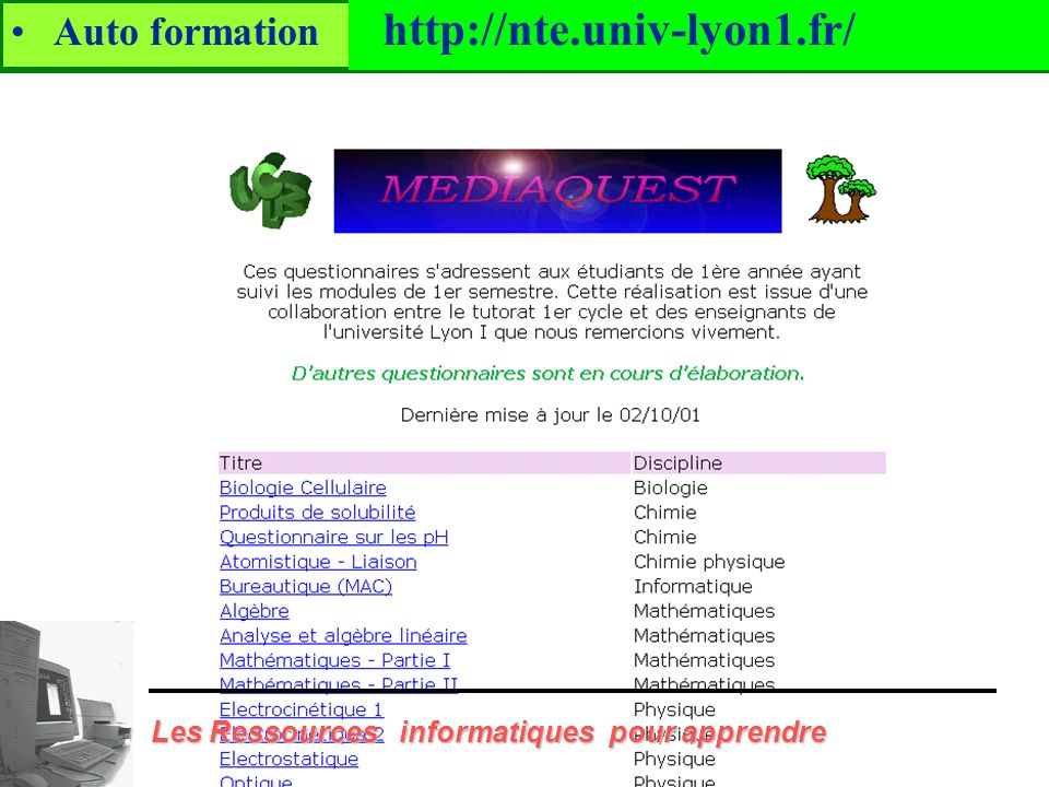 http://nte.univ-lyon1.fr/ Auto formation auto évaluation