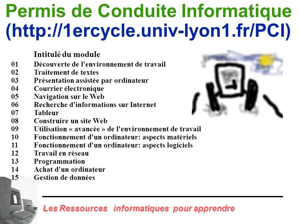 Permis de Conduite Informatique (http://1ercycle.univ-lyon1.fr/PCI)