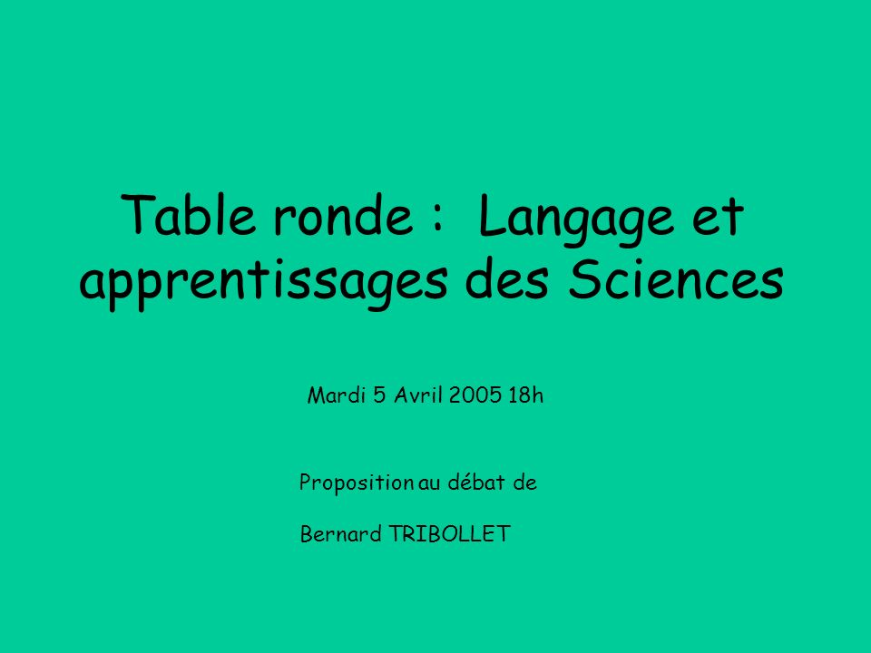 Table ronde : Langage et apprentissages des Sciences