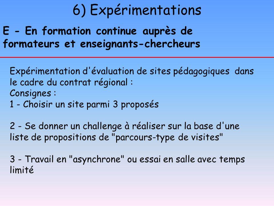 6) Expérimentations E - En formation continue auprès de formateurs et enseignants-chercheurs.