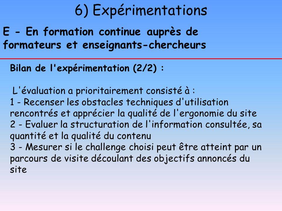 6) Expérimentations E - En formation continue auprès de formateurs et enseignants-chercheurs. Bilan de l expérimentation (2/2) :
