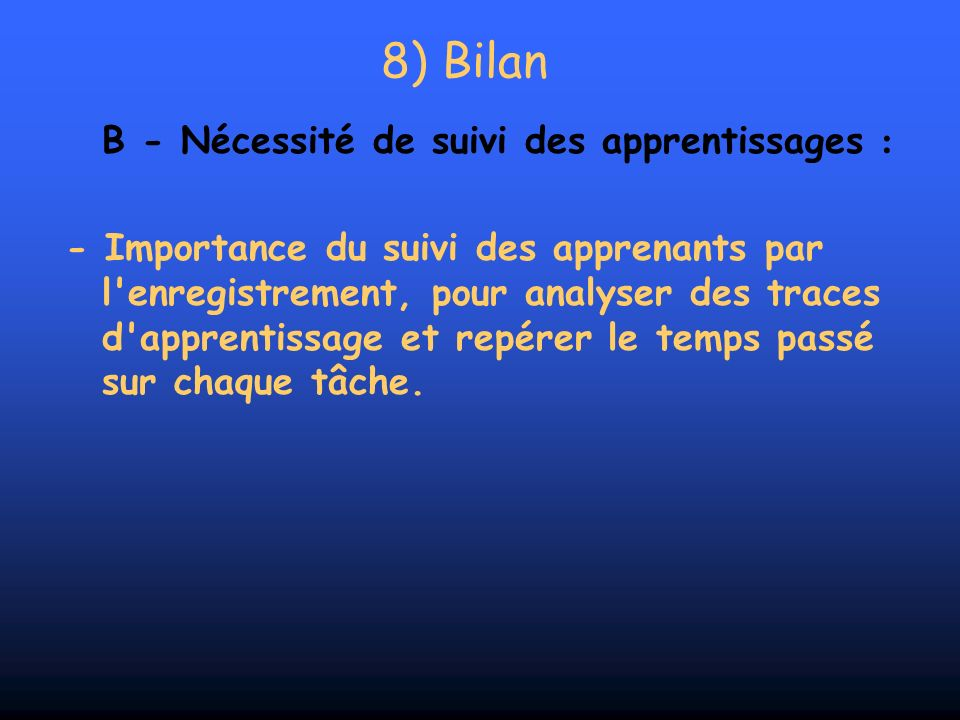 8) Bilan B - Nécessité de suivi des apprentissages :