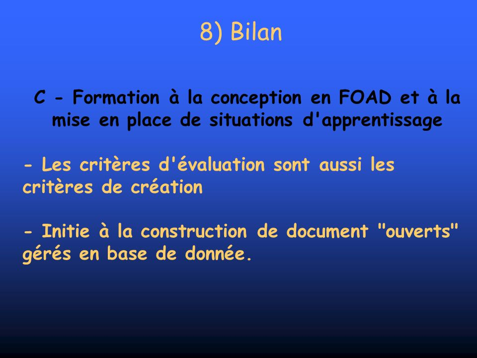 8) Bilan C - Formation à la conception en FOAD et à la mise en place de situations d apprentissage.