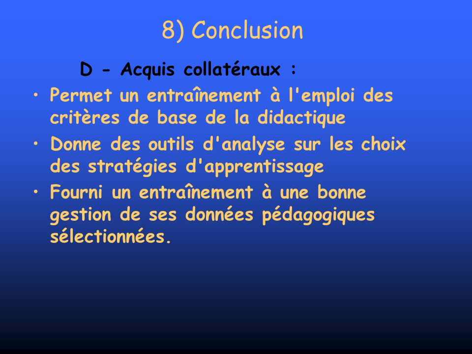 8) Conclusion D - Acquis collatéraux :
