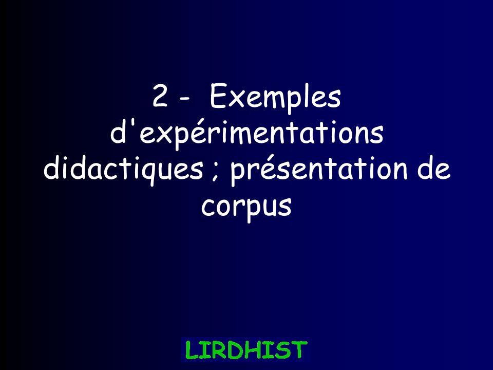2 - Exemples d expérimentations didactiques ; présentation de corpus