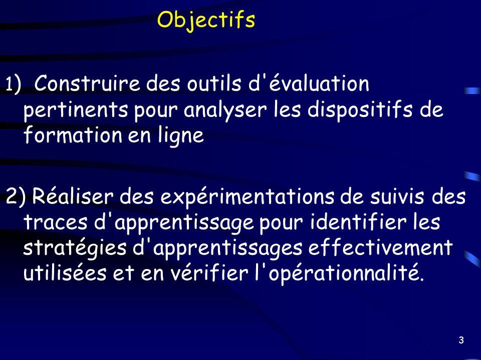 Objectifs1) Construire des outils d évaluation pertinents pour analyser les dispositifs de formation en ligne.