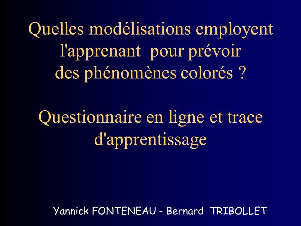 Quelles modélisations employent l apprenant pour prévoir des phénomènes colorés Questionnaire en ligne et trace d apprentissage