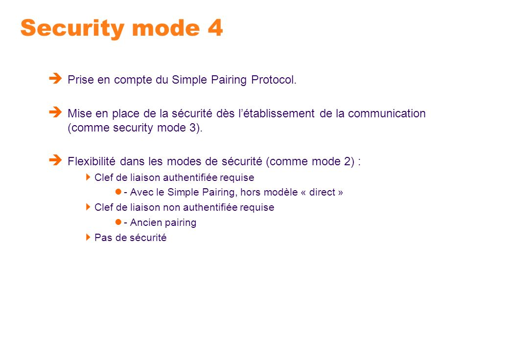 Security mode 4 Prise en compte du Simple Pairing Protocol.