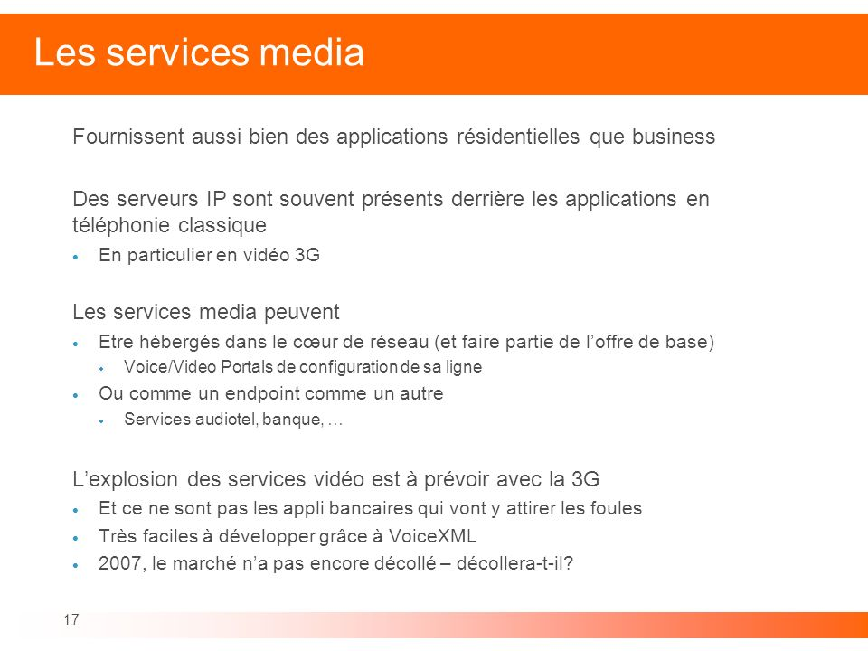 Les services media Fournissent aussi bien des applications résidentielles que business.
