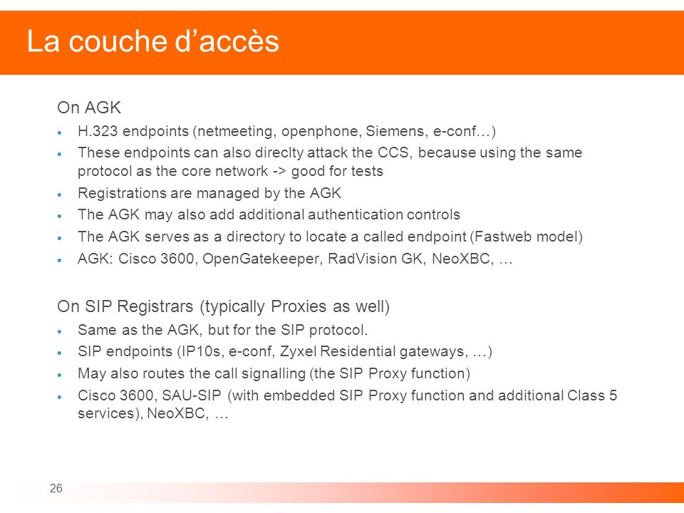 La couche d'accès On AGK On SIP Registrars (typically Proxies as well)