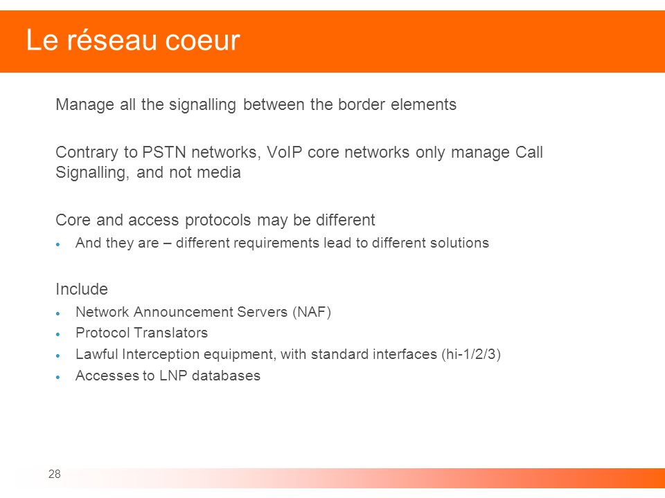 Le réseau coeur Manage all the signalling between the border elements