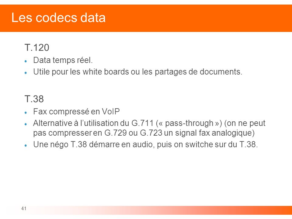 Les codecs data T.120 T.38 Data temps réel.