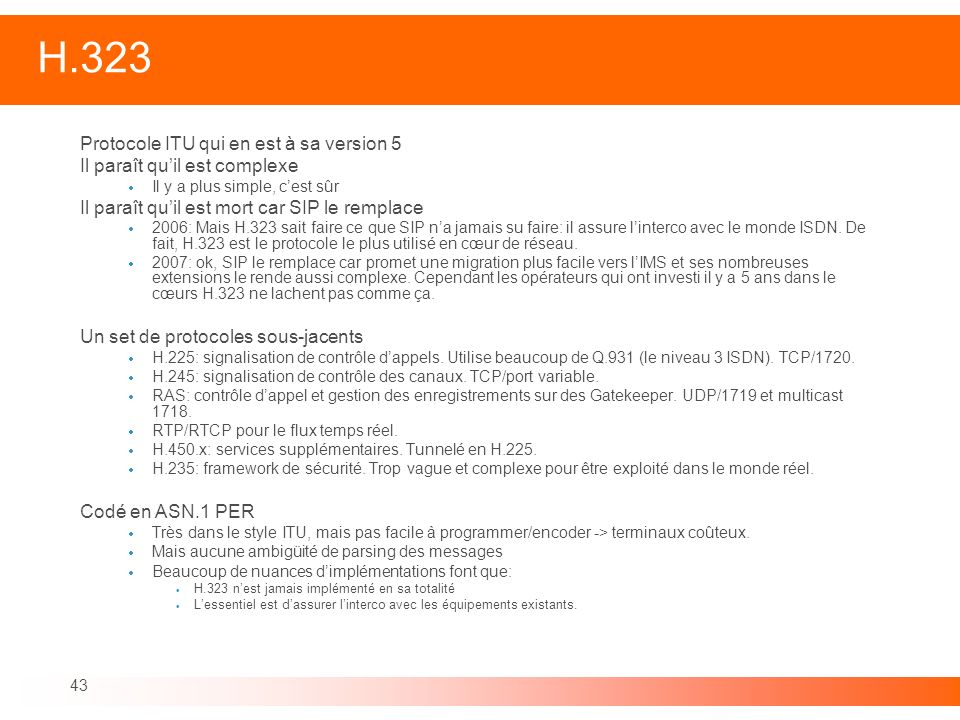 H.323 Protocole ITU qui en est à sa version 5