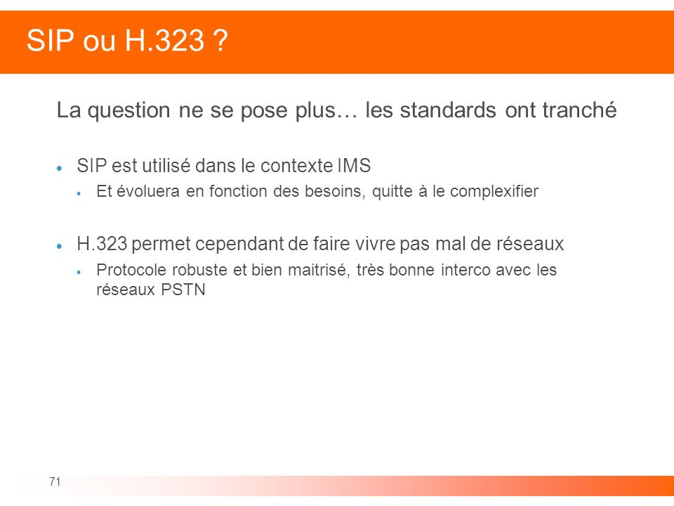 SIP ou H.323 La question ne se pose plus… les standards ont tranché