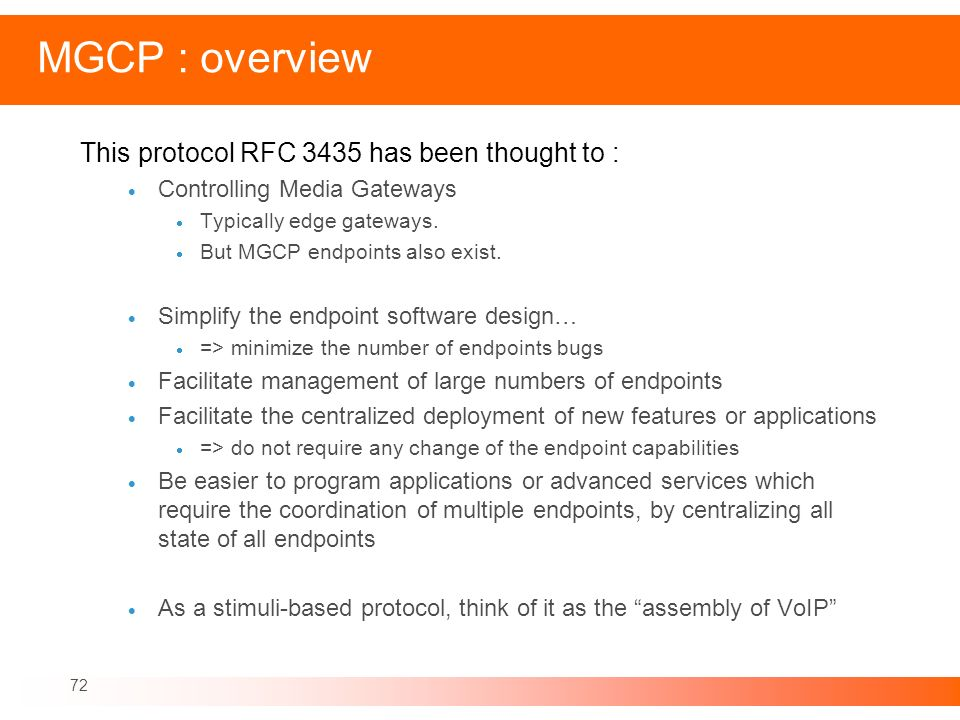 MGCP : overview This protocol RFC 3435 has been thought to :