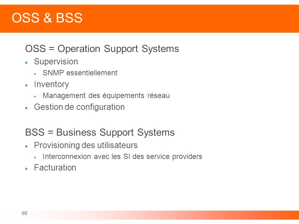 OSS & BSS OSS = Operation Support Systems