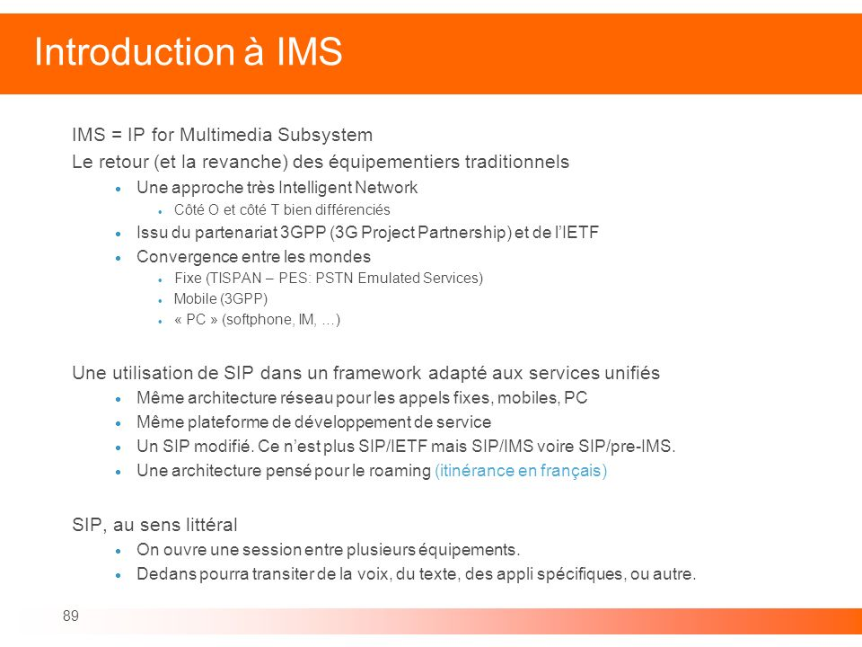 Introduction à IMS IMS = IP for Multimedia Subsystem