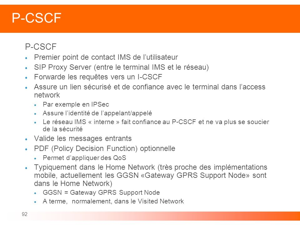 P-CSCF P-CSCF Premier point de contact IMS de l'utilisateur
